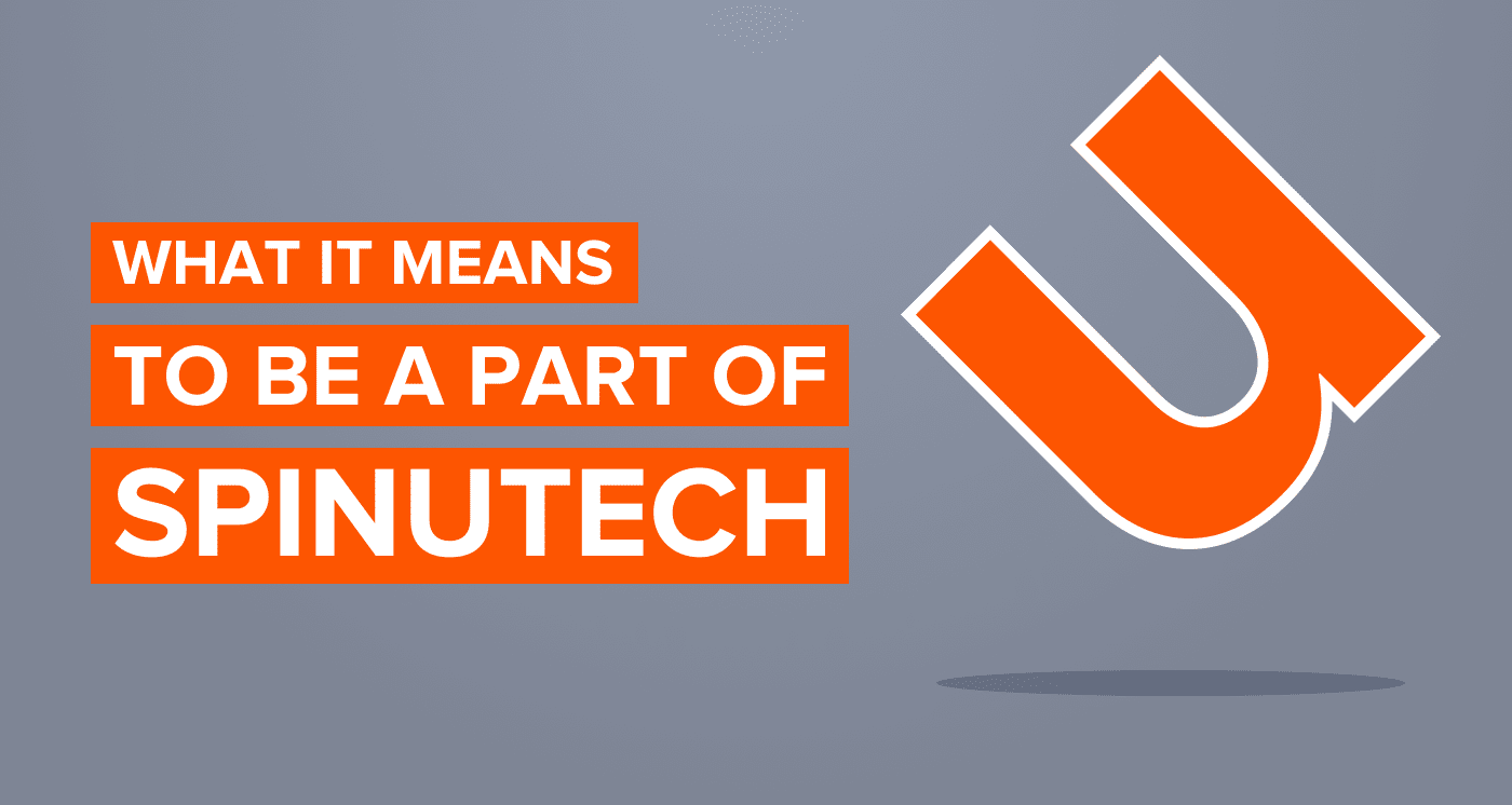 Being a Part of the Spinutech Team Means Personal and Professional Successes