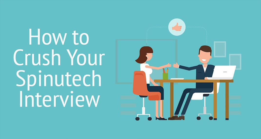 What You Need to Know to Crush Your Spinutech Interview