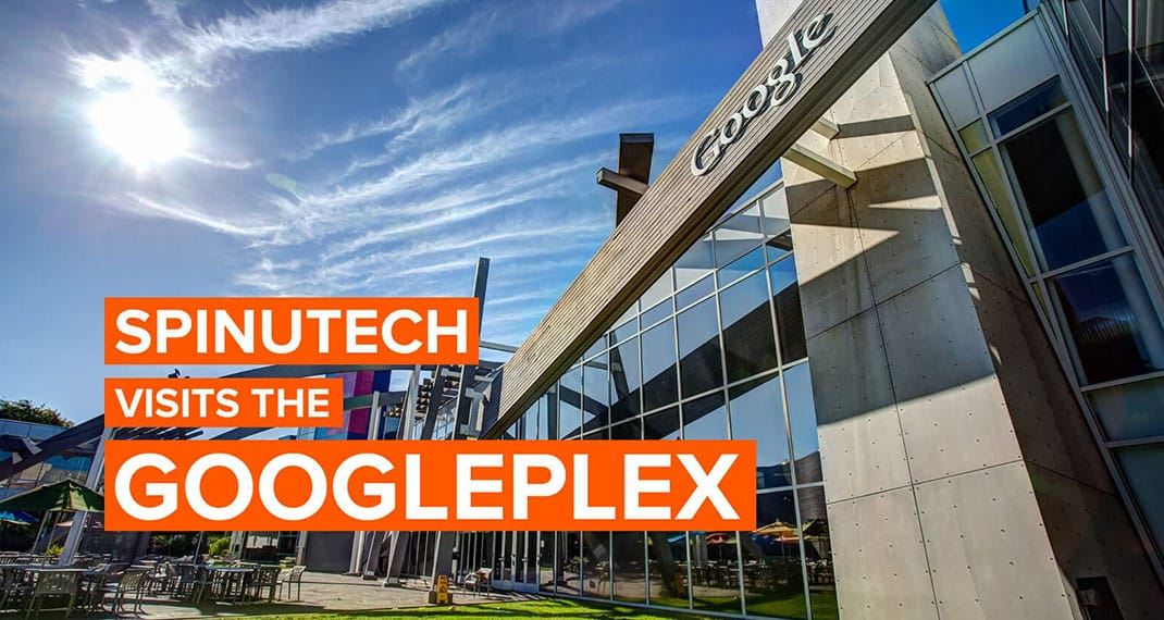 Spinutech Visits The Googleplex