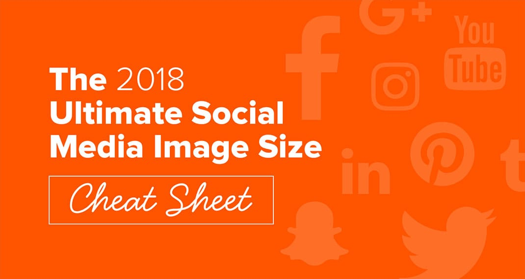 2018 Social Media Sizing Cheat Sheet