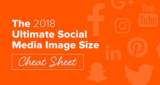 2018 Social Media Image Sizing Cheat Sheet