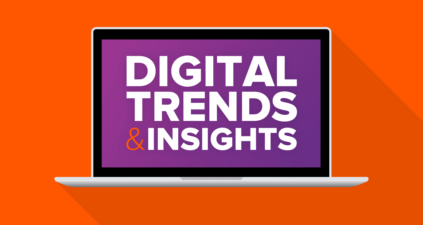 Digital Trends and Insights