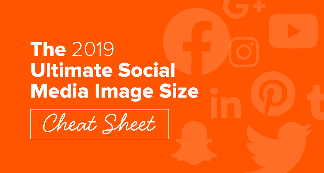 2019 Social Media Sizing Cheat Sheet