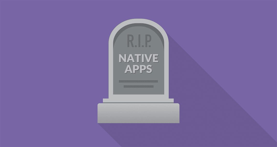 Why Native Apps Are Dying